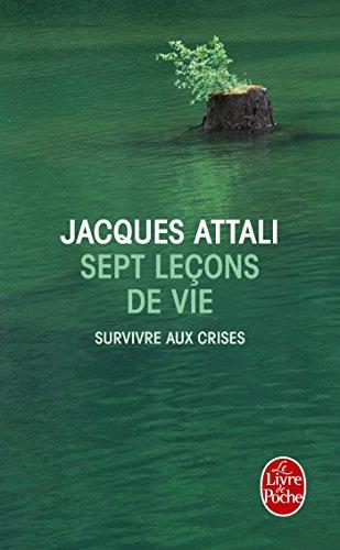 7 Lecons de Vie - Survivre Aux Crises (Ldp Litterature) (French Edition)