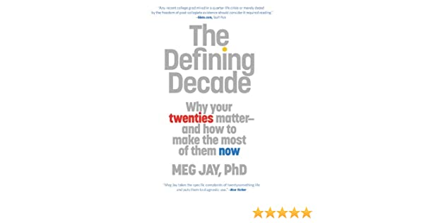 Buy The Defining Decade: Why Your Twenties Matter--And How to Make ...