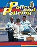 Police and Policing (CRIME, CRIMINAL JUSTICE)