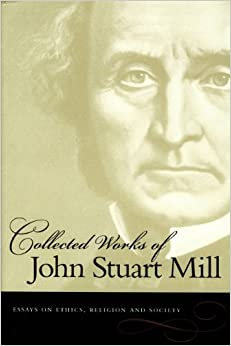 john stuart mill three essays on religion The following study exanunes three works of john stuart mill, on liberty, utilitarianism, and three essays on religion, and their subsequent effects on.