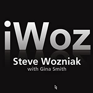 iWoz: How I Invented the Personal Computer and Had Fun Along the Way