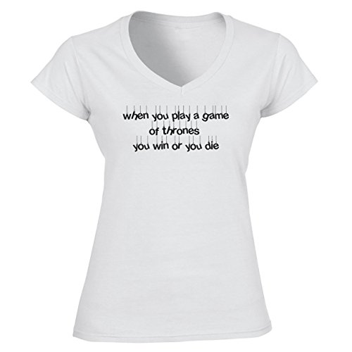 When You Play Game Of Thrones You Win Or Die XXL Donne V-Neck