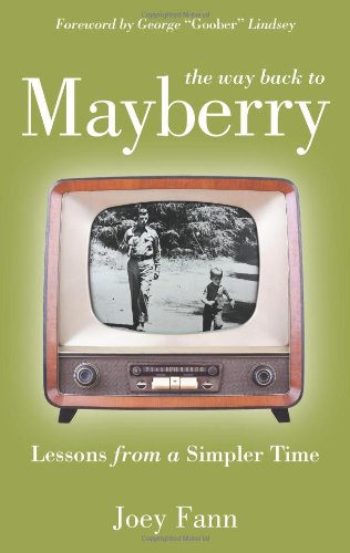 The Way Back to Mayberry by Joey Fann