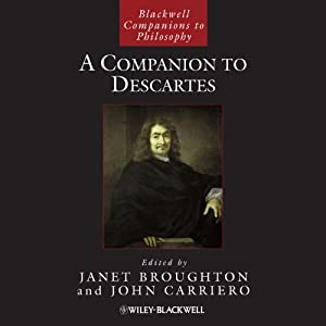 A Companion to Descartes | [John Carriero, Janet Broughton]