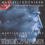 Marsb�li Kr�nik�k / Martian Chronicles - Live