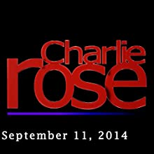 Charlie Rose: Jeffrey Goldberg, Shawn Levy, Jonathan Tropper, Jason Bateman, Tina Fey, and James Galbraith, September 11, 2014  by Charlie Rose Narrated by Charlie Rose