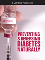 Preventing & Reversing Diabetes Naturally