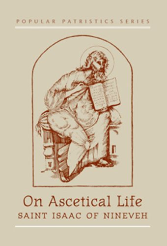 St Isaac of Nineveh on Ascetical Life