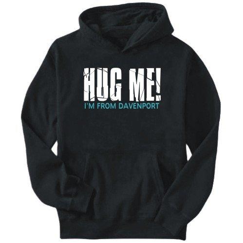 Hug Me, I'm From Davenport sweatshirt