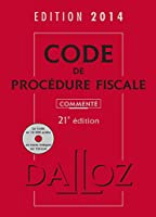 Code de procédure fiscale 2014, commenté avec cédérom - 21e éd.