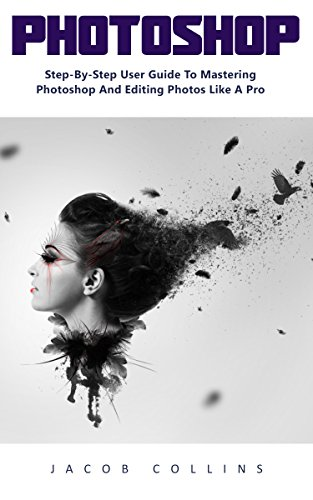 photoshop-step-by-step-user-guide-to-mastering-photoshop-and-editing-photos-like-a-pro-english-editi