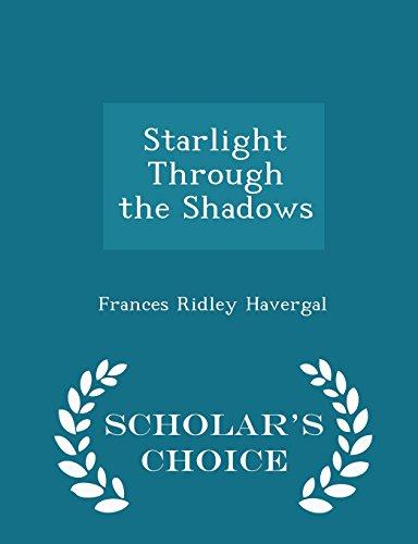 Starlight Through the Shadows - Scholar's Choice Edition