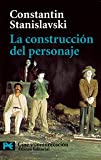 La construccion del personaje / Building a Character (El Libro De Bolsillo / the Pocket Book) (Spanish Edition)