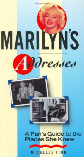 Marilyn's Addresses: A Fan's Guide to the Places She Knew