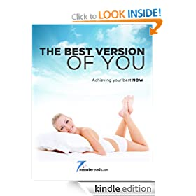 Best Version of You-Achieving Your Best Now (7 Minute Reads)