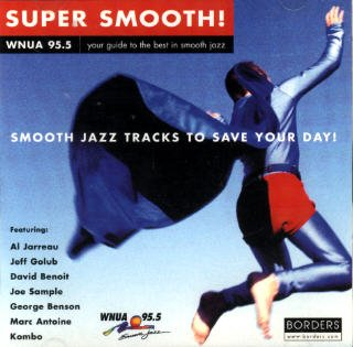 Super Smooth!: Smooth Jazz Tracks to Save Your Day by Various Artists,&#32;Al Jarreau,&#32;Jeff Golub,&#32;David Benoit and Joe Sample