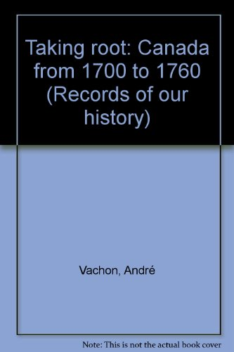 taking-root-canada-from-1700-to-1760-records-of-our-history