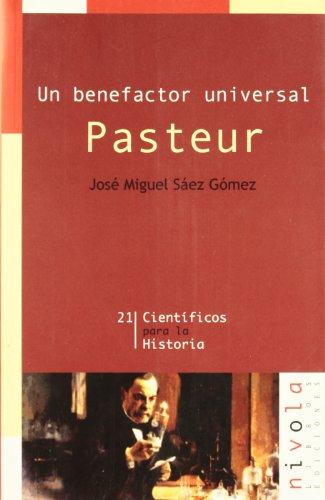 Un benefactor universal. Pasteur (Científicos para la Historia)