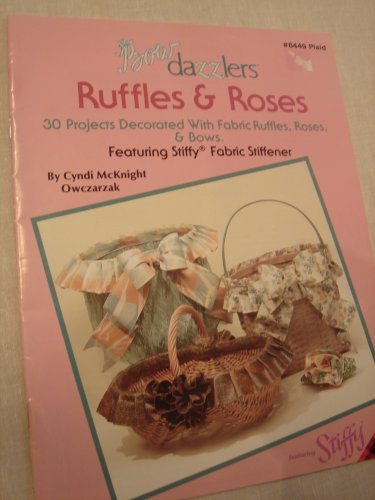bows-bow-dazzlers-ruffles-roses-30-projects-decorated-with-fabric-ruffles-roses-bows-featuring-stiff