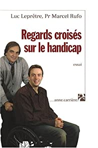 Regards crois�s sur le handicap par Rufo
