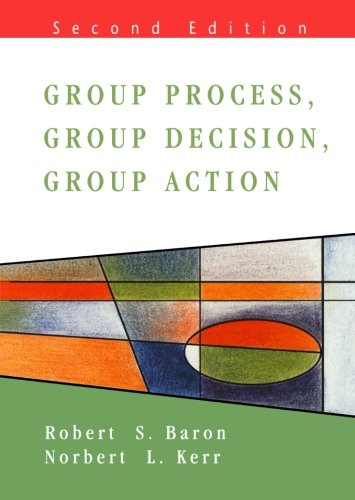 Group Process, Group Decision, Group Action 2/E (Mapping Social Psychology Andhealth)