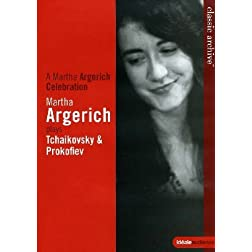 A Martha Argerich Celebration - Martha Argerich plays Tchaikovsky &amp; Prokofiev