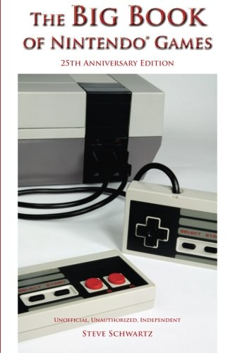 The Big Book of Nintendo Games: 25th Anniversary Edition (Classic Game Books)