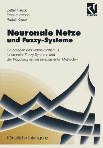 Neuronale Netze und Fuzzy-Systeme Grundlagen des Konnektionismus, Neuronaler Fuzzy-Systeme und der Kopplung mit wissensbasierten Methoden (Künstliche Intelligenz)  [Nauck, Detlef D.] (Tapa Blanda)