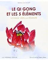 Le Qi Gong et les 5 éléments : Voyage vers la féminité