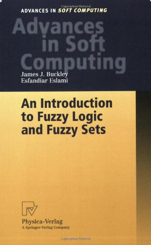 An Introduction to Fuzzy Logic and Fuzzy Sets (Advances in Intelligent and Soft Computing)