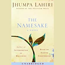 The Namesake (       UNABRIDGED) by Jhumpa Lahiri Narrated by Sarita Choudhury