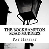 The Bockhampton Road Murders: The Reverend Bernard Paltoquet Mystery Series, Book 1 | Pat Herbert