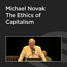 Michael Novak: The Ethics of Capitalism  by Michael Novak Narrated by Michael Novak