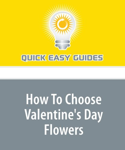 How To Choose Valentine's Day Flowers: Making the Holiday Special for your Loved One