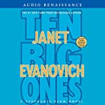 Ten Big Ones (       UNABRIDGED) by Janet Evanovich Narrated by Lorelei King
