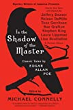 In The Shadow Of The Master: Classic Tales by Edgar Allan Poe and Essays by Jeffery Deaver, Nelson DeMille, Tess Gerritsen, Sue Grafton, Stephen King, Laura Lippman, Lisa Scottoline, and Thirteen Others