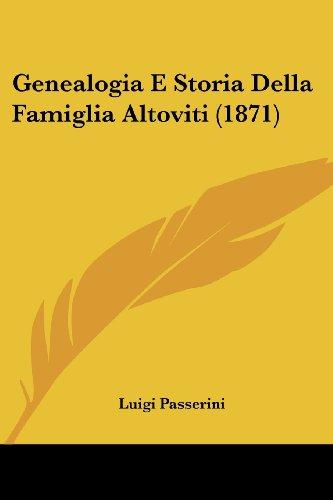 Genealogia E Storia Della Famiglia Altoviti (1871)