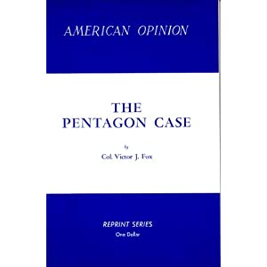 The Pentagon Case (American Opinion Reprint Series) (American Opinion Reprint Series)