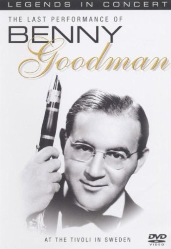 The Last Performance of Benny Goodman at the Tivoli in Sweden [DVD]