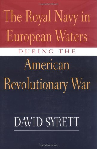 The Royal Navy in European Waters during the American Revolutionary War (Studies in Maritime History)