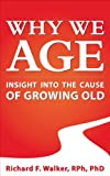 img - for Why we age: Insight into the cause of growing old book / textbook / text book