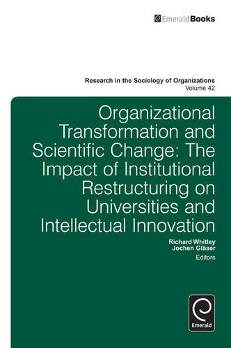 Organizational Transformation and Scientific Change: 42 (Research in the Sociology of Organizations)
