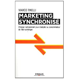 Le marketing synchronis : changer radicalement pour s&#39;adapter au consommateur de l&#39;re numrique