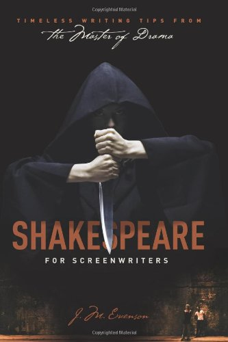 Shakespeare for Screenwriters: Timeless Writing Tips from the Master of Drama