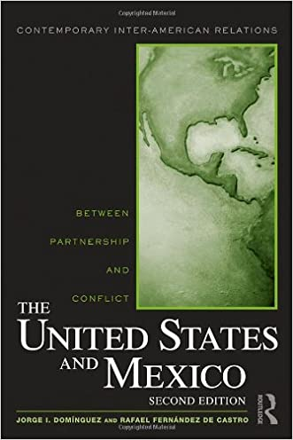 The United States and Mexico: Between Partnership and Conflict (Contemporary Inter-American Relations)