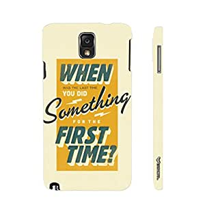 Samsung Galaxy Note 3 Lite Did Something the First Time designer mobile hard shell case by Enthopia