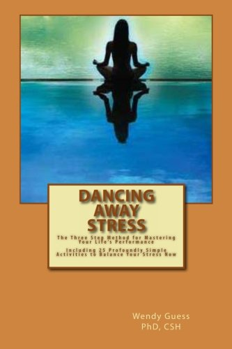 Dancing Away Stress: The Three Step Method to Master Your Life's Performance PDF