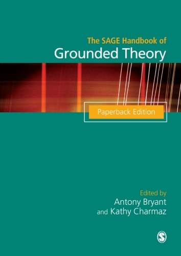 The SAGE Handbook of Grounded Theory: Paperback Edition...
