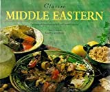 img - for Classic Middle Eastern: Enticing Dishes from a Rich & Varied Cuisine book / textbook / text book