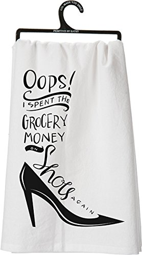 Whimsical Dish Towel - Oops! I Spent The Grocery Money On Shoes Again